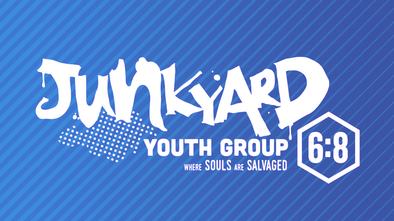 Junkyard Youth Group 6:8