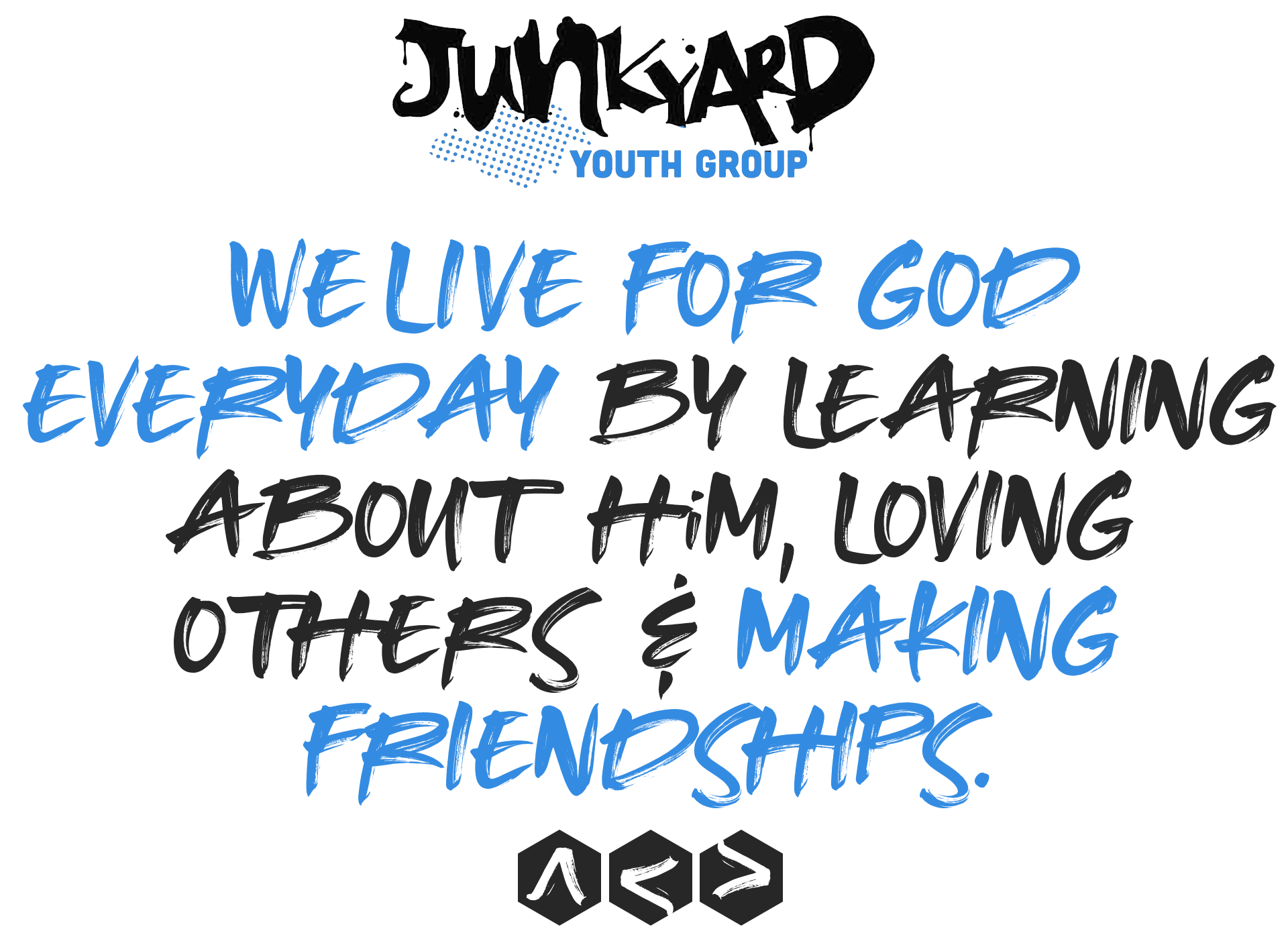 Junkyard Youth Group - We live for God everyday by learning about Him, loving others and making friendships.