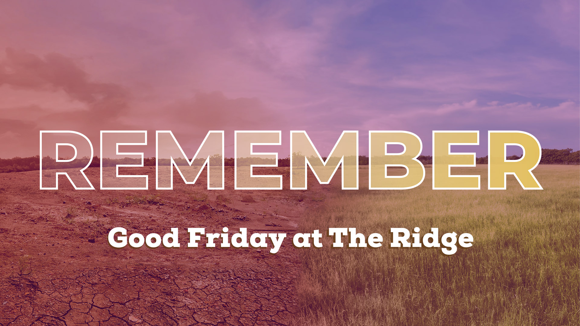 REMEMBER - Good Friday at The Ridge - Online