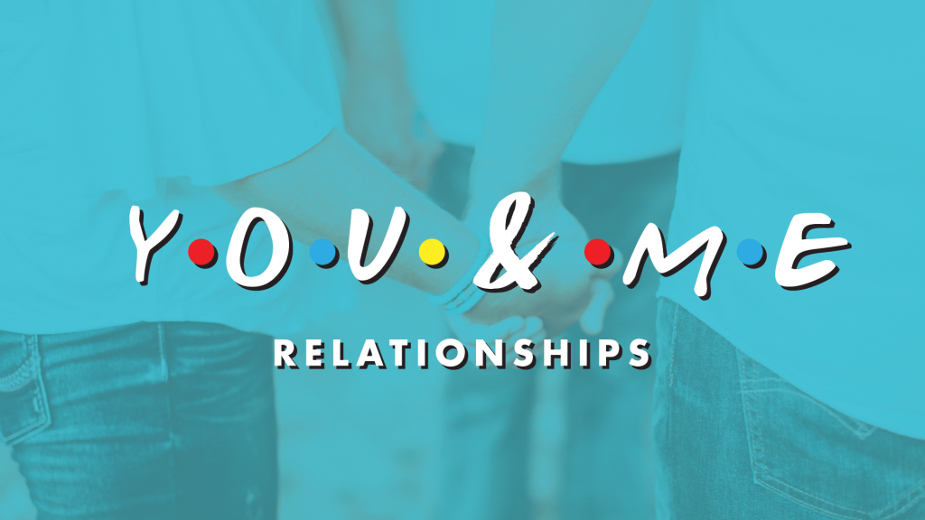 You & Me : A study on Biblical relationships